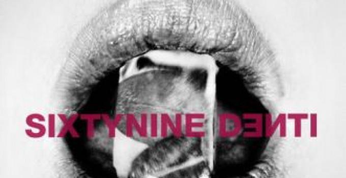 Sixtynine - Denti